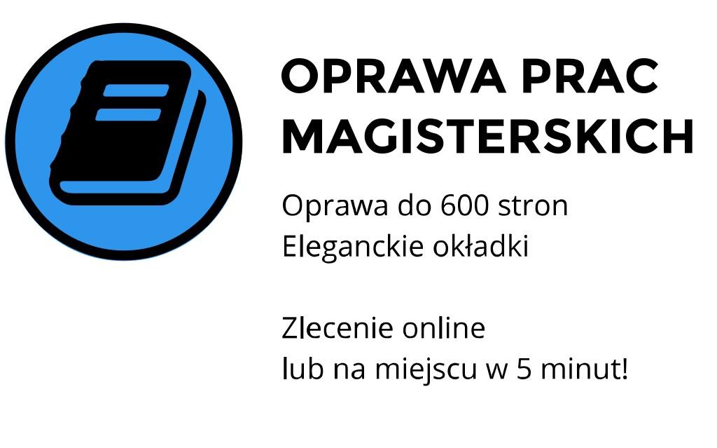 oprawa prac magisterskich cena Kraków Wrocławska